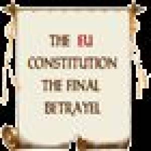 """The """"Constitution for Europe"""" - abandoning our independence and our sovereign constitutional rights"""